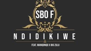 Sbo F - Ndidikiwe (feat. Manqonqo & Big Zulu)