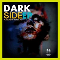 Aquadeep & Vee-Soul - Dark Side EP