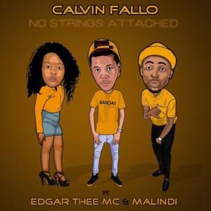 Calvin Fallo - No Strings Attached (feat. Edgar Thee MC & Malindi)