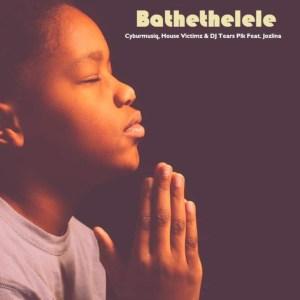 Cyburmusiq, House Victimz & DJ Tears Plk feat. Jozlina - Bathethelele (Radio Edit)