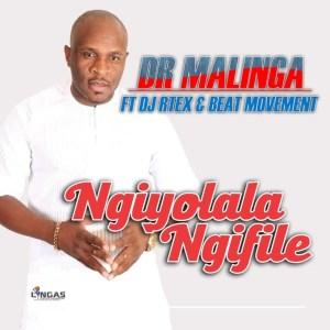 Dr Malinga - Ngiyolala Ngifile (feat. DJ RTEX & Beat Movement)