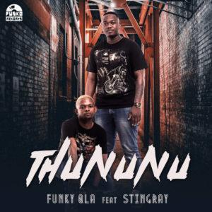 Funky Qla - Thununu (feat. StingRay), new gqom music, gqom 2019, latest sa music, south african gqom, gqom mp3 download