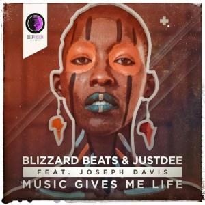 Blizzard Beats & JustDee - Music Gives Me Life (feat. Joseph Davis)