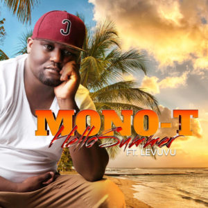 Mono T - Hello Summer (feat. LeVuvu), new south african music, latest sa music, gqom music download, amapiano songs, gqomsongs, sa gqom music