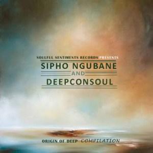 Origin of Deep Compilation Mixed By (Sipho Ngubane & Deepconsoul)