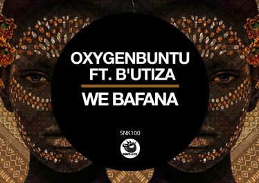 Oxygenbuntu feat. B'utiza - We Bafana (Original Mix)