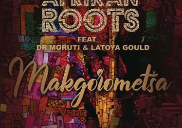 Afrikan Roots - Makgorometsa (feat. Dr Moruti & Latoya Gould)