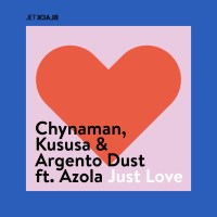 Chynaman, Kususa & Argento Dust feat. Azola - Just Love (Original Mix)