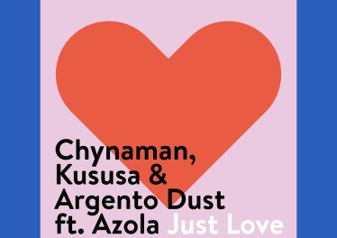 Chynaman, Kususa & Argento Dust - Just Love (feat. Azola), new afro house music, afro house 2019, afro tech, house music download, latest house music, new south african music download