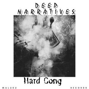 Deep Narratives - Hard Cong
