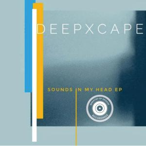 Deep Xcape - Sounds In My Head EP