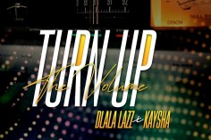 Dlala Lazz - Turn Up the Volume (feat. Kaysha)
