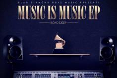 Echo Deep - Music Is Music EP, latest house music, deep house tracks, house music download, club music, afro house music, new house music south africa, afro deep house