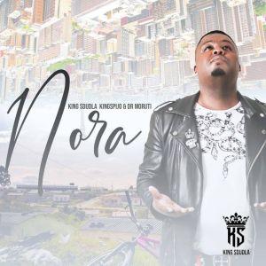 King Sdudla - Nora (feat King Spijo & Dr Moruti)
