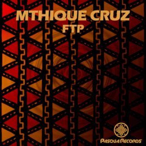 Mthique Cruz - FTP (Original Mix)