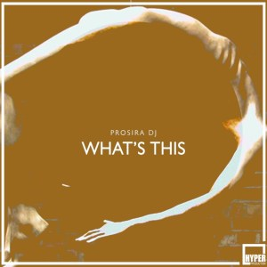 ProSiRa DJ - What's This (Hysterical Mix)