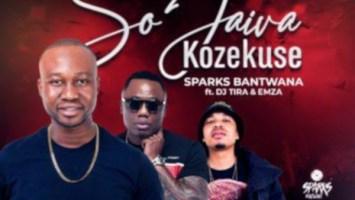 Sparks Bantwana - Sojaiva Kuzekuse (feat. DJ Tira & Emza)