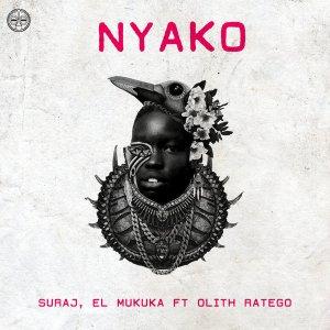 Suraj & El Mukuka - Nyako (feat. Olith Ratego)