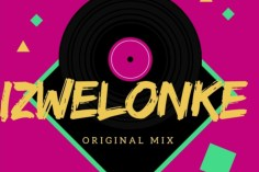 ThackzinDJ - Izwelonke (feat. Boohle & Teejay)