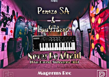 Luu97deep & Pemza - Never Be Afraid (Fractured 97deep)