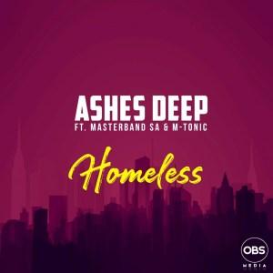 Ashes Deep - Homeless (feat. MasterBand SA & M-Tonic)