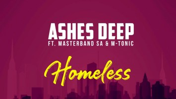 Ashes Deep - Homeless (feat. MasterBand SA & M-Tonic)