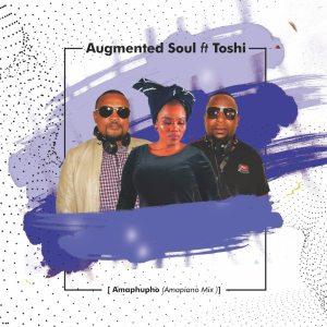 Augmented Soul, Toshi - Amaphupho (Amapiano Mix)