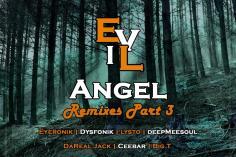 EyeRonik - Evil Angel (Remixes Part 3)