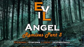 EyeRonik - Evil Angel (Remixes Part 3)