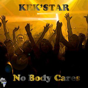 Kek'star - Nobody Cares (Original Mix)