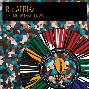 Red AFRIKa feat. Lizwi - Lift Me Up