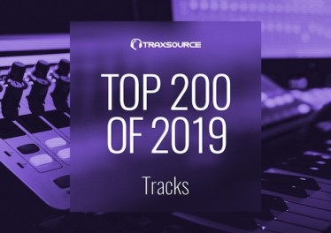 Traxsource - Top 200 Tracks of 2019, latest house music, deep house tracks, house music download, club music, afro house music, new house music south africa, afro deep house, tribal house music, best house music, african house music, soulful house, afro tech, afro house mp3 download, new afro house 2019, progressive house, deep tech, best house music