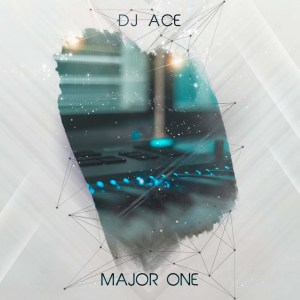 DJ Ace - Major One