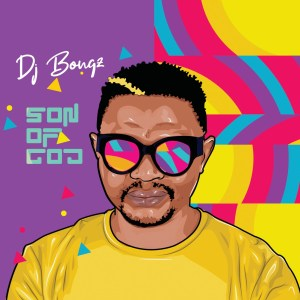 DJ Bongz - Son Of God (Album)