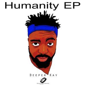 Deeper Kay - Humanity EP