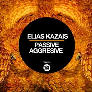 Elias Kazais - Passive Aggresive (Original Mix)