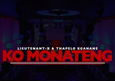 Lieutenant-X & Thapelo Kganane - Ko Monateng