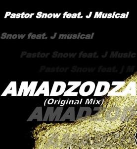 Pastor Snow feat. J Musical - Amadzodza (Original Mix)