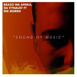 Brazo Wa Afrika & Da Vynalist - Sound of Music (feat. Ree Morris)