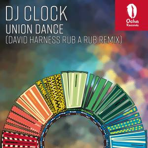 DJ Clock - Union Dance (David Harness Rub A Rub Remix)