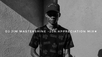 DJ Jim Mastershine - 20K Appreciation Mix