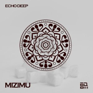 Echo Deep - Mizimu (Original Mix)