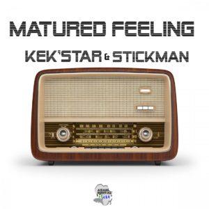 Kek'Star & Stickman - Matured Feeling EP