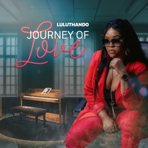 file:///home/borisxp/Downloads/Luluthando - Journey of Love (Album)/LULUTHANDO - JOURNEY OF LOVE MP3.zip