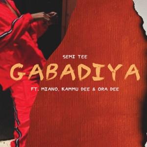Semi Tee - Gabadiya (feat. Miano, Kammu Dee & Ora Dee)