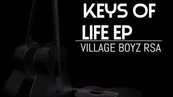 Village Boyz RSA - Keys Of Life, Vol. 2