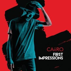 Caiiro - First Impressions (Album)