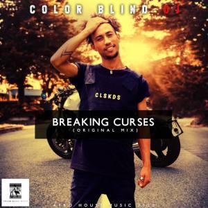 Color Blind DJ - Breaking Curses (Original Mix)