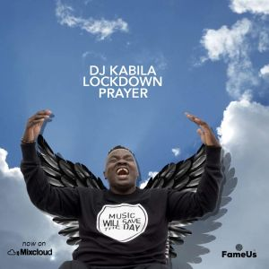 DJ Kabila - Lockdown Prayer Mix