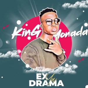 King Monada - Ex Ya Drama (Album)